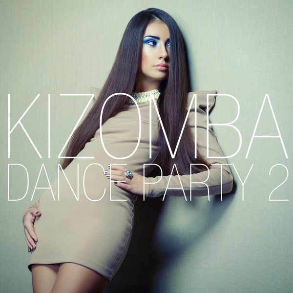 Kizomba Dance Party Vol 2