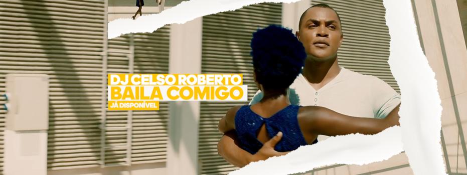 DJ Celso Roberto - Baila Comigo
