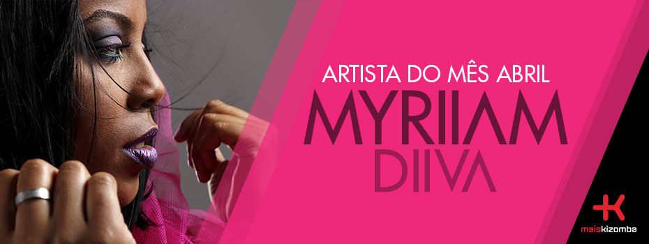 Myriiam: Artista do Mês | Abril 2018