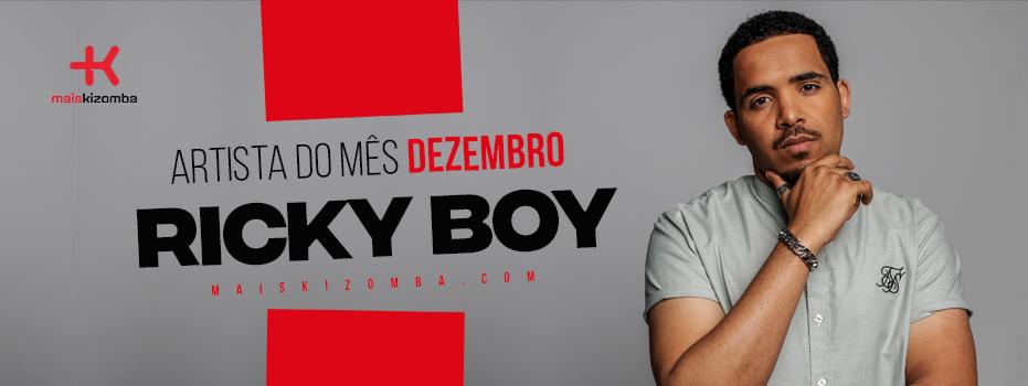 Ricky Boy: Artista do Mês | Dezembro 2017