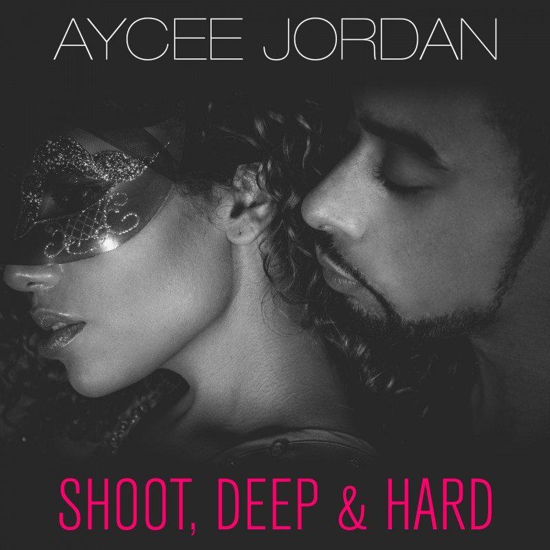 Aycee Jordan - Shoot, Deep & Hard