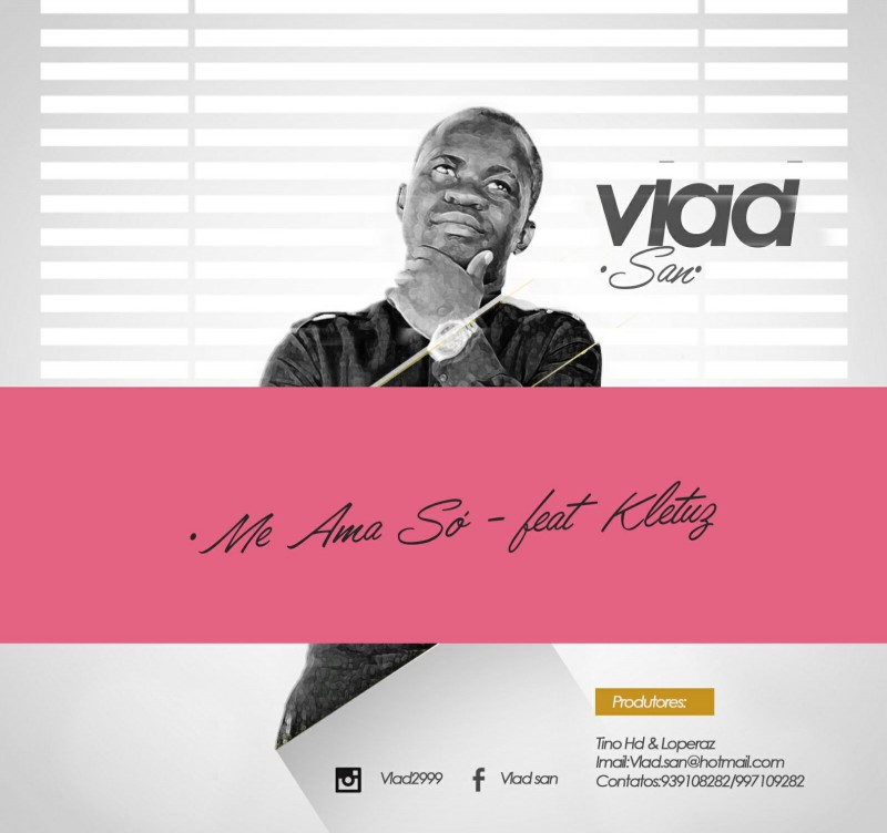 Vlad San - Me Ama Só (feat. Kletuz)
