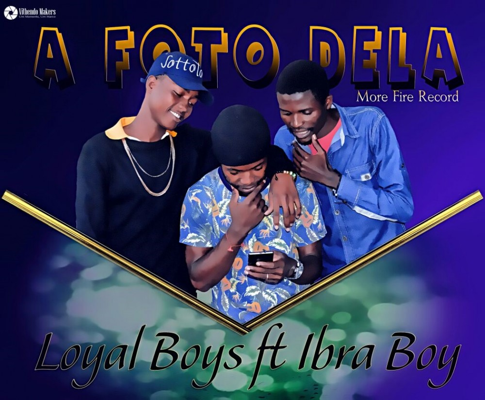 Loyal Boys - A Foto Dela (feat. Ibra Boy)