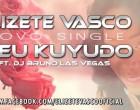 Elizete Vasco - Meu Kuyudo (feat. DJ Bruno Las Vegas)