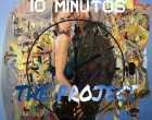 The Project - 10 Minutos