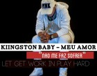 Kiingston Baby - Meu Amor