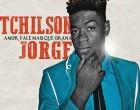 Tchilson Jorge - Just