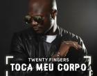 Twenty Fingers - Toca Meu Corpo