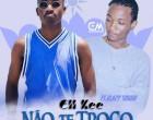 Ell Kee - Não Te Troco (feat. Black Siroof)