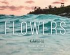 Kaysha - Flowers
