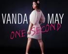 Vanda May - One Second