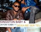 Kiingston Baby & Dayon Vuma - Deixa-me Ser Teu