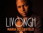 Livongh - Maria do Castelo