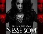 Bruna Tatiana - Nesse Som (feat. Dji Tafinha)