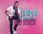 Delayla - Meu Homem