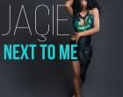 Jaçie - Next To Me