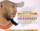 Fredson Dove - Diga-me Só Um Coxe (feat. Holijone)