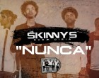 Os Skinny's - Nunca