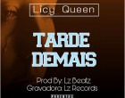 Licy Queen - Tarde Demais