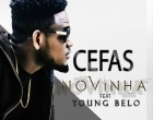 Cefas - Novinha (feat. Yang Belo)