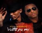 Nittó - Volta Pa Mi (feat. Maicam Monteiro)