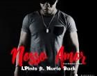 Lpinto - Nosso Amor (feat. Núrioback)