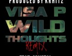 Visa P - Wild Thoughts (feat. Crystal)