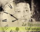 Zé Branco - Um Tempo