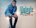 Delayla - O Que Eu Fiz
