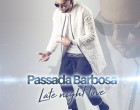 Passada Barbosa - Late Night Love