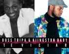 Boss Tripa & Kiingston Baby - Te Viciar