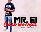 Mr. Ei - Quero Me Casar