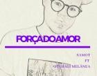 Samot - Força do Amor (feat. Otchali Melânea)