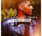 Maicam Monteiro - I Love You