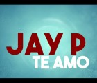Jay P - Te Amo