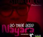 Nayara - Só Você Sabe (feat. DJ Falcão)