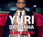 Yuri da Cunha - De Alma na Paixao (feat. C4 Pedro)