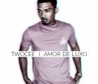 TwoCee - Amor de Luxo