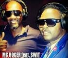 Mc Roger - Moçambique Eu Te Amo (feat. Swit)