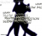 Loury YT - Slow Motion