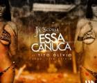 Jay Skobar - Essa Canuca (feat. Tito Olívio)