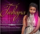 Tusheyna - Nada A Ver