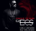 DJ Ecs - Porque te Amei (feat. Mika Mendes & Rui Orlando)