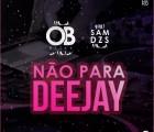 OB Ricky - Não Para DJ (feat. Sam Dzs)