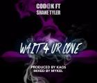 Cod@k - Wait 4 Ur Love (feat. Shane Tyler)