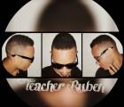 Teacher Ruben - Por Causa Dele