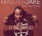 Master Jake - O Tal Amigo (feat. Ozono)