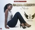 Nazira Roberto - Não Dá