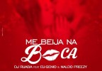 DJ Ruaba - Me Beija Na Boca (feat. Eu-genio & Naldo Breezy)