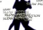 Loury YT - Slow Motion